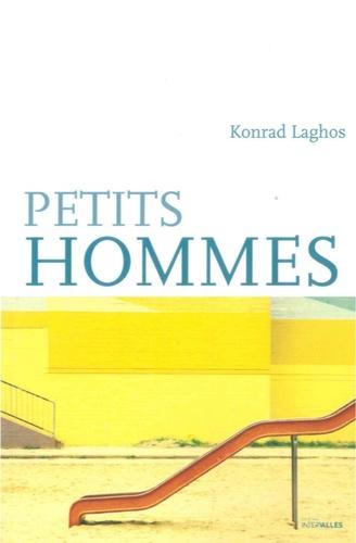 Konrad Laghos - Petits hommes.