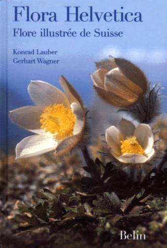 Konrad Lauber et Gerhart Wagner - Flora Helvetica - Flore illustrée de Suisse avec clef de détermination.