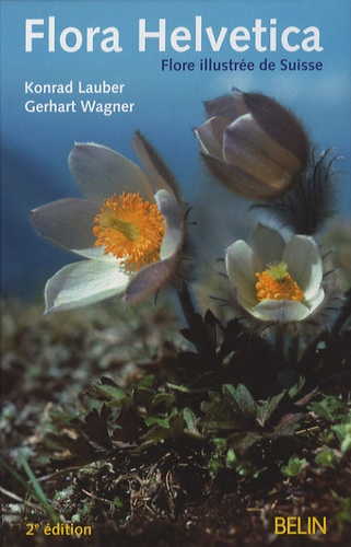 Konrad Lauber et Gerhart Wagner - Flora Helvetica - Flore illustrée de Suisse.