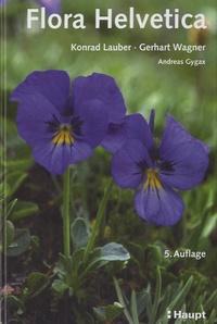 Konrad Lauber et Gerhart Wagner - Flora Helvetica.