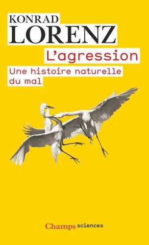 Konrad Lorenz - L'agression - Une histoire naturelle du mal.
