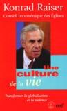 Konrad Raiser et  Conseil Oecumenique Des Eglise - Une culture de la vie - Transformer la globalisation et la violencec.
