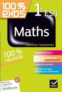 Konrad Renard et Philippe Rousseau - 100% exos maths 1re ES/L - Nouveau programme.