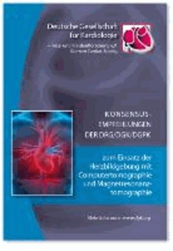 Konsensusempfehlungen der DRG/DGK/DGPK zum Einsatz der Herzbildgebung mit Computertomographie und Magnetresonanztomographie.