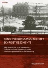 Konservierungswissenschaft schreibt Geschichte - Objektrestaurierung an der Angewandten - Ein Beitrag zur Entwicklungsgeschichte der Konservierungswissenschaft und Restaurierung.