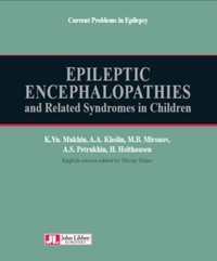 Konstantin Mukhin et Alexey Kholin - Epileptic Encephalopathies and Related Syndromes in Children.