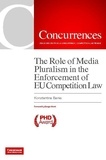 Konstantina Bania - The Role of Media Pluralism in the Enforcement of EU Competition Law.