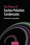 Konstantinos Lagoudakis - The Physics of Exciton-Polariton Condensates.