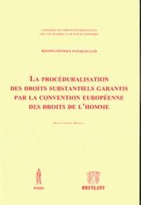Konstantinos Panagoulias - La procéduralisation des droits substantiels garantis par la convention européenne des droits de l'homme.