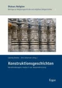 Konstruktionsgeschichten - Narrationsbezogene Ansätze in der Religionsforschung.