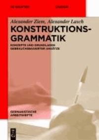 Konstruktionsgrammatik - Konzepte und Grundlagen gebrauchsbasierter Ansätze.