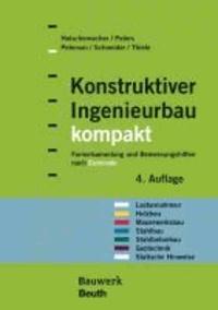 Konstruktiver Ingenieurbau kompakt - Formelsammlung und Bemessungshilfen nach Eurocode für die Bereiche: Lastannahmen, Holzbau, Mauerwerksbau, Stahlbau, Stahlbetonbau, Geotechnik, Statische Hinweise.