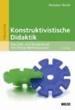 Konstruktivistische Didaktik - Das Lehr- und Studienbuch mit Online-Methodenpool.