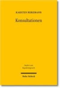 Konsultationen - Eine Untersuchung von Prozessen kooperativer Maßstabskonkretisierung in der Energieregulierung.
