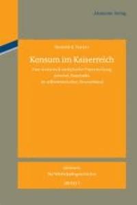 Konsum im Kaiserreich - Eine statistisch-analytische Untersuchung privater Haushalte im wilhelminischen Deutschland.