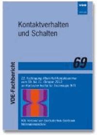 Kontaktverhalten und Schalten - 22. Fachtagung Albert-Keil-Kontaktseminar vom 09. bis 11. Oktober 2013 am Karlsruher Institut für Technologie (KIT) VDE-Fachbericht 69.