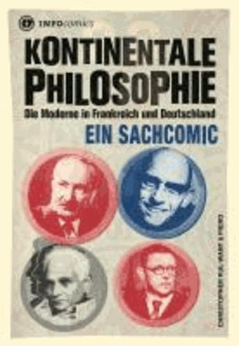 """""""Kontinentale"""" Philosophie - Die Moderne in Frankreich und Deutschland. Ein Sachcomic."""
