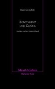 Kontingenz und Gefühl - Studien zu/mit Robert Musil.