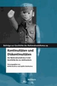 Kontinuitäten und Diskontinuitäten - Der Nationalsozialismus in der Geschichte des 20. Jahrhunderts.