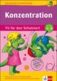 Konzentration - Fit für den Schulstart. Vorschule 4 - 6 Jahre.