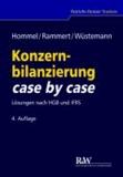 Konzernbilanzierung case by case - Lösungen nach HGB und IFRS.