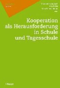 Kooperation als Herausforderung in Schule und Tagesschule.