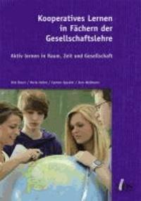 Kooperatives Lernen in Fächern der Gesellschaftslehre - Aktiv lernen in Raum, Zeit und Gesellschaft.