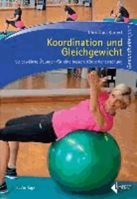 Koordination und Gleichgewicht - 92 bewährte Übungen für eine bessere Körperbeherrschung.