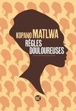 Kopano Matlwa - Règles douloureuses.