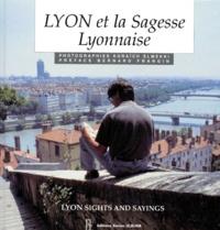 Koraïch Elmekki - Lyon et la sagesse lyonnaise - Edition bilingue français-anglais.