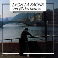 Koraïch Elmekki - Lyon, la Saône au fil des heures.