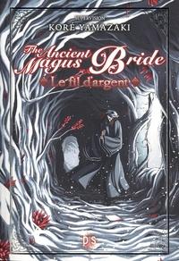 Kore Yamazaki - The Ancient Magus Bride - Le fil d'argent.