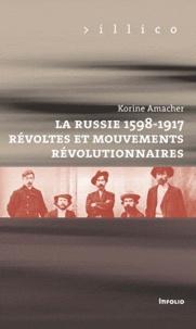 Korine Amacher - La Russie 1598-1917 - Révoltes et mouvements révolutionnaires.