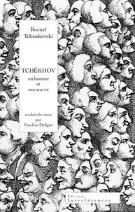Téléchargement gratuit de manuels pdf Tchékhov  - Un homme et son oeuvre (Litterature Francaise) 9782909589428  par Korneï Tchoukovski