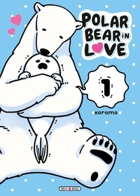 Polar Bear in love Tome 1.pdf