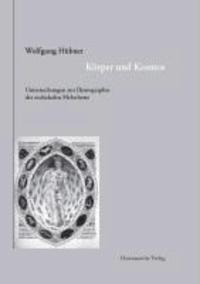 Körper und Kosmos - Untersuchungen zur Ikonographie der zodiakalen Melothesie.