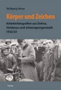 Körper und Zeichen - Arbeiterfotografien aus Dohna, Heidenau und Johanngeorgenstadt 1932/33.