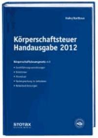 Körperschaftsteuer Handausgabe 2012 - Körperschaftsteuergesetz mit Durchführungsverordnung, Richtlinien, Hinweisen und Nebenbestimmungen.