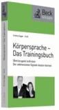 Körpersprache - Das Trainingsbuch - Überzeugend auftreten - Die unbewussten Signale deuten können.