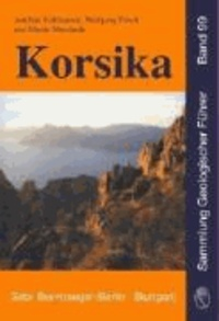 Korsika - Geologie, Natur und Landschaft, Exkursionen.