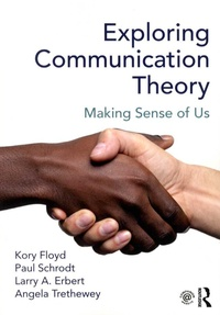 Kory Floyd et Paul Schrodt - Exploring Communication Theory - Making Sense of Us.