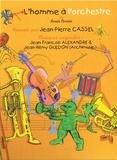 Louis Cervin et Jean-Pierre Cassel - L'homme à l'orchestre - CD audio.