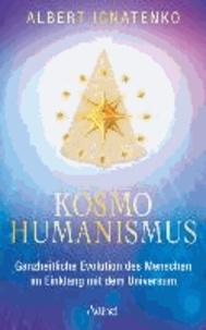 Kosmohumanismus - Ganzheitliche Evolution des Menschen im Einklang mit dem Universum.
