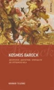 Kosmos Barock - Architektur - Ausstattung - Spiritualität. Die Stiftskirche Melk.