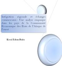 Kossi Edem Baita - Intégration régionale et échanges commerciaux dans la CEDEAO.