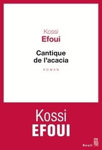 Kossi Efoui - Cantique de l'acacia.