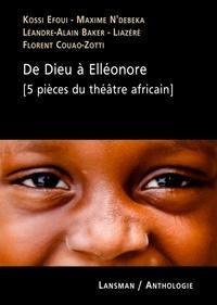 Kossi Efoui et Maxime N'Débéka - De Dieu à Elléonore - 5 pièces du théâtre africain.