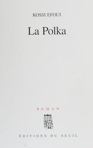 Kossi Efoui - La polka.