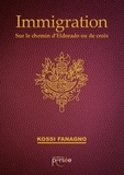 Kossi Fanagno - Immigration - Sur le chemin d'Eldorado ou de croix.