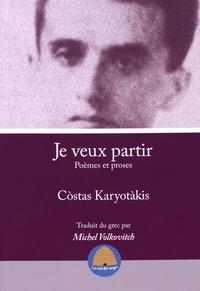 Kostas Karyotakis - Je veux partir - Poèmes et proses.